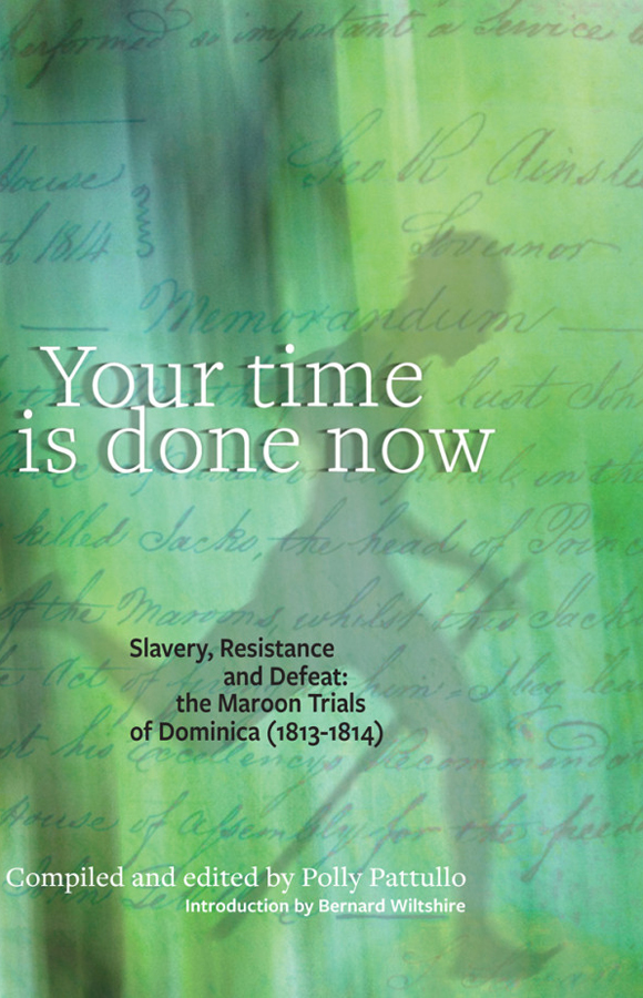 Your time is done now, Papillote Press, Dominica